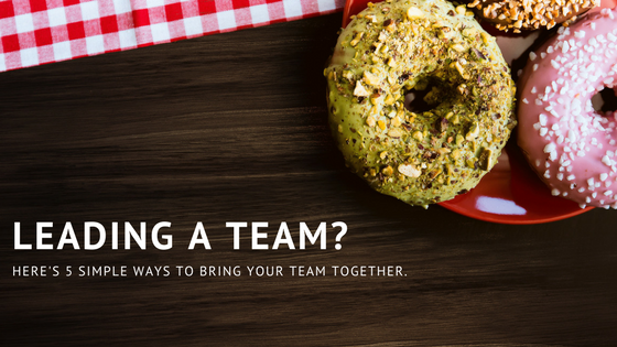 5 Simple Ways to Bring your Team Together